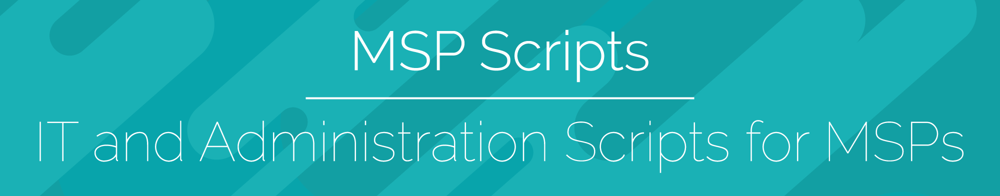 MSPscripts | Awesome scripts for your MSP needs (IT Folks)